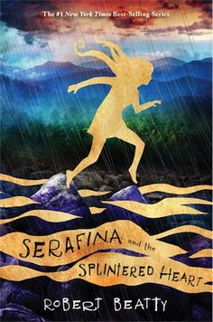 Serafina and the Splintered Heart, by Robert Beatty : The Childrens Book Review