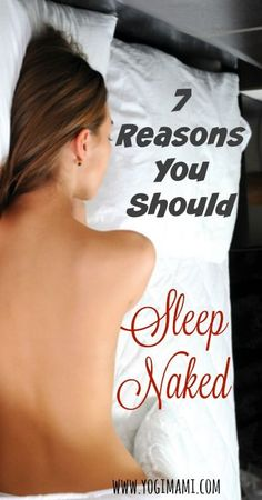 Sleeping naked has lots of health benefits. Learn 7 Reasons why you should sleep naked!