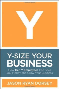 Y-Size Your Business: How Gen Y Employees Can « Library User Group