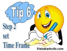 Tip 6 - time is very much part of this world so we have to deal with it!