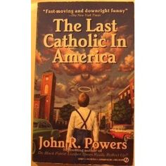The Last Catholic in America (Signet Novel)    This book was witten about Mt Greenwood and the St Christina Parish. Many of us knew the characters John Powers talked about. A really funny book.
