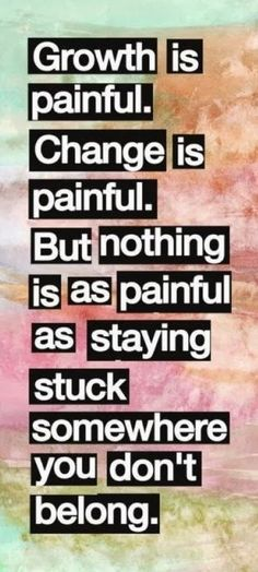Nothing is as painful as staying stuck somewhere you don't belong. #Fitness matters