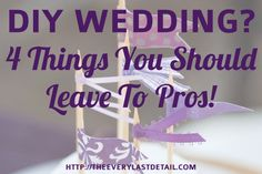 Having a DIY Wedding? 4 Things You Should Leave To Pros!
