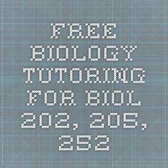 Free biology tutoring for Biol 202, 205, 252