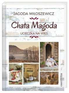 Chata Magoda,ucieczka na wieś  http://www.ekologia.pl/kobieta/kultura/ksiazka-o-spelnionym-zyciu-i-o-tym-ze-warto-uwierzyc-we-wlasne-marzenia,21555.html