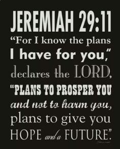 For I know the plans I have for you.