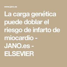 La carga genética puede doblar el riesgo de infarto de miocardio - JANO.es - ELSEVIER