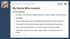 """The TARDIS noise is really just """"Accio Nerds!"""" more like accio awesome people!"""