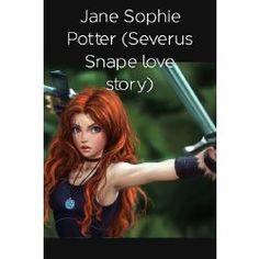 Jane Sophie Potter (Severus Snape love story)