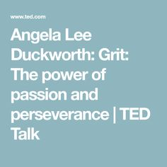 Angela Lee Duckworth: Grit: The power of passion and perseverance | TED Talk