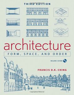 Architecture: Form, Space, and Order: Francis D. K. Ching: 9780471752165: Amazon.com: Books