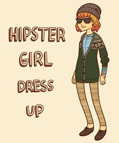 "Play Hipster Dress Up!  Pdx/Seattle sport a lot of people in this style, so it was turned into a game! A player said,""So much fun!... & it builds an excellent basis for any hipster girl's wardrobe."""