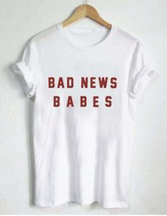 bad news babes T Shirt Size XS,S,M,L,XL,2XL,3XL