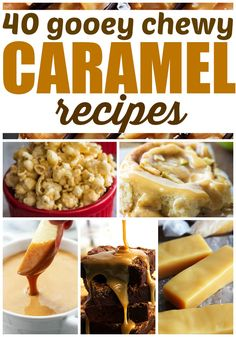 40 gooey Chewy Caramel Recipes all in one spot! They all are AMAZING!