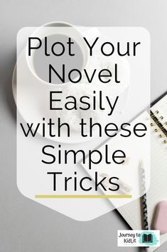 Some tips to help plot your novel and get things moving