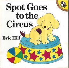 Spot Goes to the Circus, Hill, Eric
