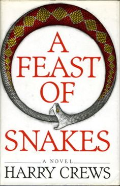 "Harry Crews - ""A Feast of Snakes"" I read this book about 30 years ago and it has remained with me. Crews should be a much better-known author. Books To Read, My Books, Film Books, Horror Fiction, Summer Reading Lists, Book Writer, Book Recommendations, Great Books, Book Quotes"