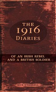 "Read ""The 1916 Diaries of an Irish Rebel and a British Soldier"" by Mick O'Farrell available from Rakuten Kobo. This book contains the unpublished diaries of two men writing under fire on the streets of Dublin in April In Jaco. Ireland 1916, Easter Rising, Michael Collins, Best Titles, British Soldier, My Diary, Luck Of The Irish, Irish Men, Dublin"