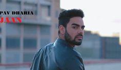Jaan | Pav Dharia (Full Video) New Punjabi Video Song 2018