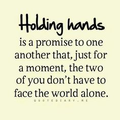 Reaching out and letting those we care for hold our hand, is such a huge part of taking away the feelings of fear, loneliness or anxiety.