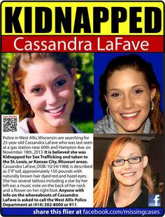 KIDNAPPED for Sex Trafficking! 11/18/2013: Cassandra LaFave, 25, was last seen at a gas station near 60th and Hampton Ave. in West Allis, WI.