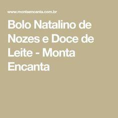 Bolo Natalino de Nozes e Doce de Leite - Monta Encanta