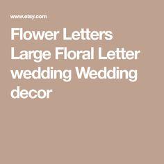Flower Letters Large Floral Letter wedding Wedding decor
