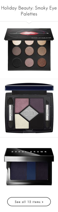 """""""Holiday Beauty: Smoky Eye Palettes"""" by polyvore-editorial ❤ liked on Polyvore featuring smokyeyepalette, beauty products, makeup, eye makeup, eyeshadow, gel eyeshadow, nude eyeshadow, make up for ever, palette eyeshadow and beauty"""