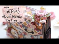 Tutorial Album Maleta: Be Free 1/2