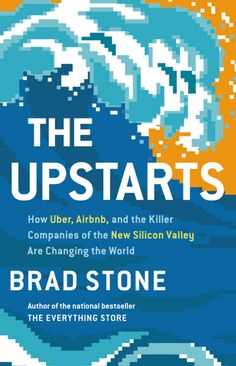 The Upstarts ~ by Brad Stone