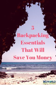 5 Backpacking Essentials That Will Save You Money {Big World Small {Pockets}