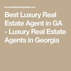 Best Luxury Real Estate Agent in GA - Luxury Real Estate Agents in Georgia