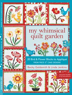 My Whimsical Quilt Garden by Piece O' Cake Designs - pattern book