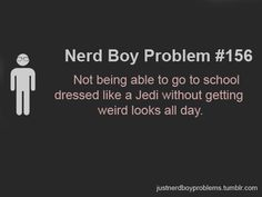 Nerd Boy Problem #156