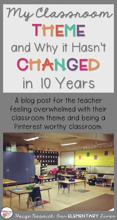 Are you feeling overwhelmed with changing your classroom theme every year and being a Pinterest worthy classroom.  Don't feel the stress and read why I haven't changed my theme.