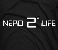 yup...4 life!  Nerd 4 life - Humor for techie nerdy geeky two squared math funny tee t-shirt. $14.25, via Etsy.