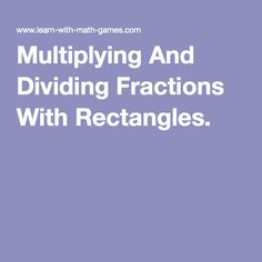 Flocabulary dividing fractions keep change flip math math games multiplying and dividing fractions with rectangles ccuart Choice Image
