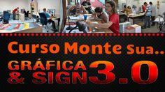 Gráfica & Sign 3.0 - Aprenda os segredos do mundo gráfico e da comunicaç...