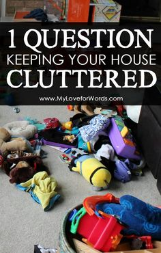 1 Question Keeping your house cluttered