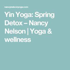 Yin Yoga: Spring Detox – Nancy Nelson | Yoga & wellness