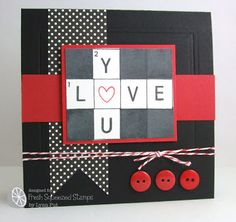 "handmade Valentine card ... red, white & black ... Scrabble tiles spell ""love you"" with heart for the O ... layers, buttons, twine & banner ... great card!!"