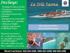 LLama ahora y Aprovecha esta oferta para la isla Saona Fecha: Sábado 25 de enero 2014 Reservaciones: 829-254-2396 / 809-433-2396 / 849-569-2396 Reserva tu cupo ahora !