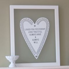 This is an original papercut design with the words 'Loved you yesterday, love you still, always have & always will'.
