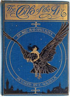 Cover to The Child of the Air, Mrs. M. H. Spielmann, 1910.