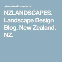 NZLANDSCAPES. Landscape Design Blog. New Zealand. NZ.