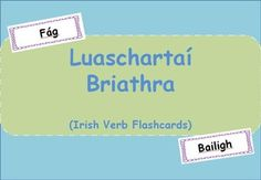 This resource contains: -over 40 Irish verbs -a list of ways to use the flashcards in Irish stations or as a whole class -a mixture of regular and irregular verbs as well as a mixture of one syllable and two syllable verbs
