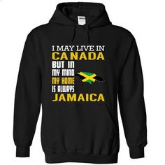 I May Live in Canada But in My Mind My Home is Always J - #tee shirt design #plain black hoodie. SIMILAR ITEMS => https://www.sunfrog.com/States/I-May-Live-in-Canada-But-in-My-Mind-My-Home-is-Always-Jamaica-pgbcfxstaw-Black-Hoodie.html?60505