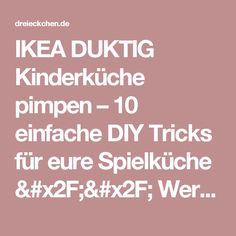 IKEA DUKTIG Kinderküche pimpen – 10 einfache DIY Tricks für eure Spielküche // Werbung › dreieckchen - Lifestyle Blog #dreimalanders