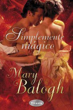 """SERIE """"SIMPLEMENTE"""" #3 - Simplemente mágico // Mary Balogh // Titania romántica histórica (Ediciones Urano)"""