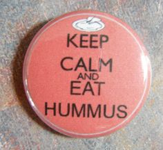 "Keep Calm and Eat Hummus Pinback 1"" Button. $1.50, via Etsy."